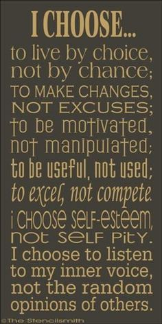 i choose to make changes, be motivated,have self-esteem, & not listen to others. #quote #selfesteem #counseling
