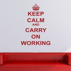 keep calm and carry on working wall art decals keep calm quotes wall quotes amazing wall quotes office