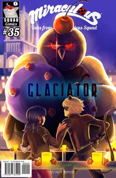 Squad Miraculous: Comic Cover Collab! A fun project by Squad: Miraculous from discord! And here is my contribution: a version of Glaciator from season 2, (AKA the episode with all those Balcony Scenes...