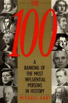 Free download or read online The 100: A Ranking of the Most Influential Persons in History: The 100 history pdf book by American author Michael H. Hart.A Ranking of the Most Influential Persons in History: The 100