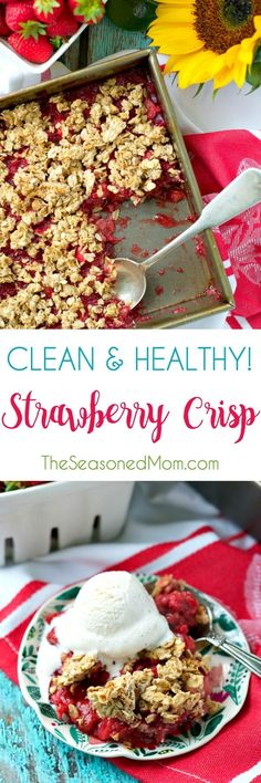 Clean and Healthy Strawberry Crisp | Easy Dessert Recipes | Healthy Desserts | Healthy Breakfast Recipes | Make Ahead Breakfasts | Breakfast Ideas | Clean Eating | Strawberry Recipes | Healthy Recipes Easy