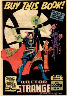 The Strange Case of Doctor Strange    Ah, Stephen Strange created by Stan Lee and artist Steve Ditko debuted in 1963. Alter egoStephen Vincent Strange  Team affiliations:  New Avengers  Illuminati  Defenders  The Order  Midnight Sons  Notable aliases:  Stephen Sanders  Vincent Stevens    Abilities:  Mastery of magic  Genius-level intellect  Skilled neurosurgeon, martial artist and excellent hand-to-hand combatant  Extended longevity  Flight