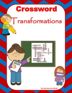This crossword puzzle is a great way to help students continue to learn definitions and terminology of Transformations to be successful.