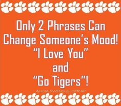 Those two together and you've got a keeper! Clemson University Football, Auburn Football, College Football Teams, Auburn University, Clemson Tigers, Auburn Tigers, Tiger Girl, College Fun, My Love