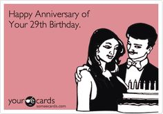 Yes. I will not be accepting birthday cards this year... Only anniversary one!