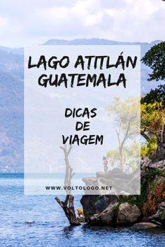 Lago Atitlán, na Guatemala: Descubra como planejar sua viagem pelos vilarejos de um dos destinos turísticos mais fascinantes deste país.Entenda também a diferença estre os principais povoados: Panajachel, San Pedro la Laguna, San Marcos e Santiago de Atitlán.