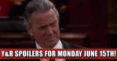 Y&R Spoilers For Monday June 15th Are In!!
