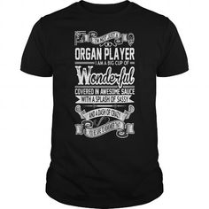 Organ Player Big Cup Wonderful Sauce Sassy Crazy #jobs #tshirts #ORGAN #gift #ideas #Popular #Everything #Videos #Shop #Animals #pets #Architecture #Art #Cars #motorcycles #Celebrities #DIY #crafts #Design #Education #Entertainment #Food #drink #Gardening #Geek #Hair #beauty #Health #fitness #History #Holidays #events #Home decor #Humor #Illustrations #posters #Kids #parenting #Men #Outdoors #Photography #Products #Quotes #Science #nature #Sports #Tattoos #Technology #Travel #Weddings #Women