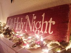 Oh Holy Night Wooden Christmas Sign Craft Idea Christmas Wooden Signs, Noel Christmas, Country Christmas, Christmas Projects, Winter Christmas, All Things Christmas, Holiday Crafts, Holiday Fun, Christmas Decorations