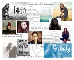 """""""Birdy"""" by kaceelivingston13 ❤ liked on Polyvore featuring art, skinnylove, lyrics, lightmeup, birdy and AllYouNeverSay"""