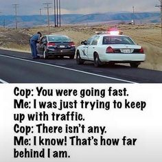 laugh of the day-LOTD #lol #laugh #funny #humor #cops #speeding #hilarious #keepingup #haha #LOTD by billxmasten