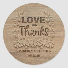 Love and Thanks Rustic Wedding Classic Round Stickers - rustic country barn diy favor ideas - stationary