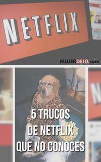5 trucos de Netflix que no conoces