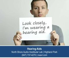 http://nsavl.com – Look closely. I'm wearing a hearing aid that I got from North Shore Audio-Vestibular Lab in Highland Park. You can hardly see it, right? If I hadn't told you to look for it, do you think you would have even noticed it? Stop procrastinating and get your hearing checked today!