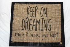 Handmade Burlap Country Wedding Wood Sign Keep on dreaming breaks your heart  #BurlapSignsTX