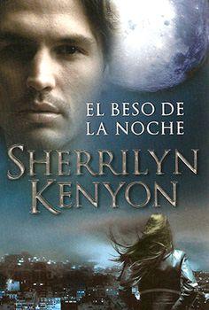 Sherrilyn Kenyon, El Beso de la Noche http://www.vibraciones.net/