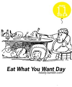 Eat What You Want Day!