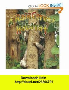 Rainforest Habitats by Molly Aloian, available at Book Depository with free delivery worldwide. Amphibians, Mammals, Rainforest Habitat, Reading Tracker, Colorful Flowers, South America, Habitats, Forests, Insects