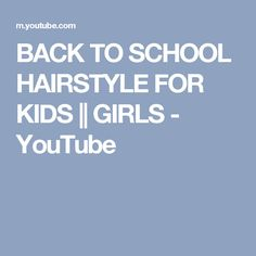 BACK TO SCHOOL HAIRSTYLE FOR KIDS || GIRLS - YouTube