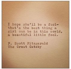 The best thing a girl can be in this world - F Scott Fitzgerald