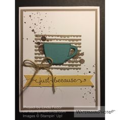 Just Because Alternate Paper Pumpkin Card Using Stampin' Up! July 2015 Thanks A Latte, I Think You're Great, Gorgeous Grunge, & A Dozen Thoughts Stamp Sets/ www.stampinwithlinda.com