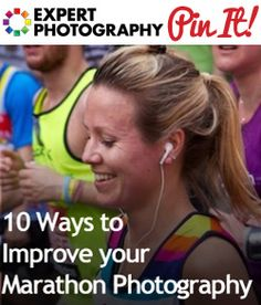 10 Ways to Improve your Marathon Photography. The panning effect sounds really cool.