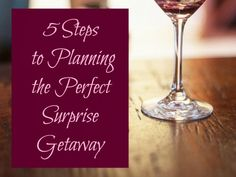 5 Steps to Planning the Perfect Surprise Getaway by Audrey Walker