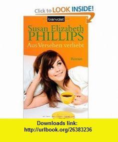 Aus Versehen verliebt (9783442369126) susan Elizabeth Phillips , ISBN-10: 3442369126  , ISBN-13: 978-3442369126 ,  , tutorials , pdf , ebook , torrent , downloads , rapidshare , filesonic , hotfile , megaupload , fileserve