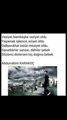 Vaziyet bambaşka vaziyet oldu Abdurrahim Karakoç My World, Words Quotes, Favorite Quotes, Mini, Movie Posters, Film Poster, Film Posters