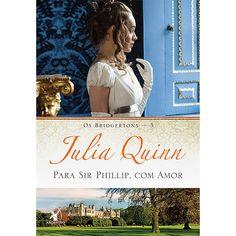 Livro - Para Sir Phillip, com Amor - Os Bridgertons - 5