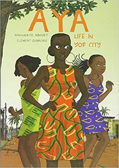 Aya: Life in Yop City: Marguerite Abouet, Clément Oubrerie, Helge Dascher: 9781770460829: Amazon.com: Books