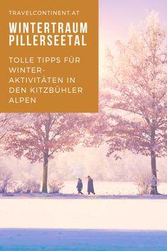 #Winterurlaub in den #Alpen von #Tirol im wunderschönen Wintersportgebiet Pillerseetal. Die besten Tipps für winterliche Aktivitäten und Bergerlebnisse #berge #urlaub #wintersport