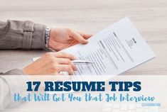 17 Resume Tips that Will Get You that Job Interview.