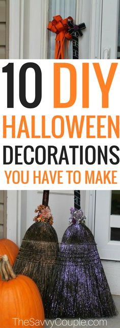 Here's a roundup of 10 Halloween Decor Ideas! A list of the best DIY Halloween decor ideas using cheap supplies. Stop buying overpriced Halloween decorations and make your own for less. These Halloween decor DIY ideas are cheap and easy to make. Halloween is just around the corner. It is time to get into the Halloween spirit with some gorgeous and spooky decorations. #Halloweendecor #Frugal  #CheapHalloweendecor #DIY Halloween #The Savvy Couple
