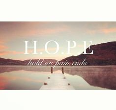 HOPE - Hold On Pain Ends #depression #recovery
