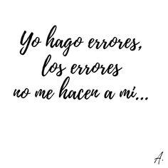 """""""Yo hago errores, los errores no me hacen a mí...""""  #Errores #Frases #Citas"""
