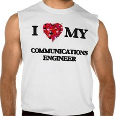 I love my Communications Engineer Sleeveless T-shirts Tank Tops