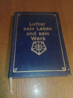 Luther sein Leben und sein Werk!Sehr guter Zustand!
