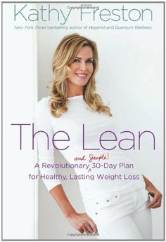 The Lean: A Revolutionary (and Simple!) 30-Day Plan for Healthy, Lasting Weight Loss by Kathy Freston, http://www.amazon.com/dp/1602861730/ref=cm_sw_r_pi_dp_8AZusb1F1N090KGQ