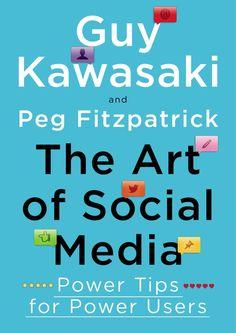 The Art of Social Media: Power Tips for Power Users: Guy Kawasaki, Peg Fitzpatrick: 9781591848073: Amazon.com: Books @guykawasaki