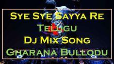 Sye Sye Sayyare Dj - Sye Sye Sayya Re Telugu Dj Song gharana bullodu dj. Dj Mix Songs, New Whatsapp Status, Telugu, Broadway Shows