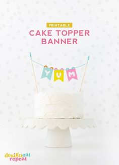 Top off your favorite cake with the colorful (and free!) Printable Cake Topper Banner!: