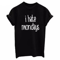 I hate Mondays Graphics Tees