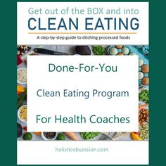 Done-For-You Clean Eating Program for Health Coaches ~ Holistic Obsession