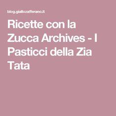 Ricette con la Zucca Archives - I Pasticci della Zia Tata