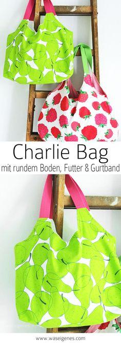 Charlie Bag selber nähen: mit rundem Boden, Futter, Gurtband und weniger Stoffverbrauch