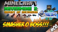 Minecraft Nevermine 2 #08 - SMASHER! O Primeiro BOSS!