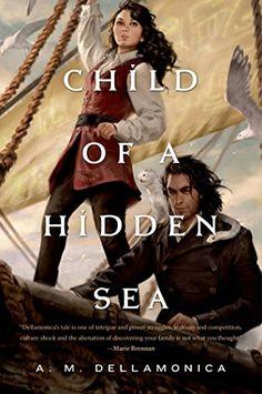Child of a Hidden Sea by A. M. Dellamonica