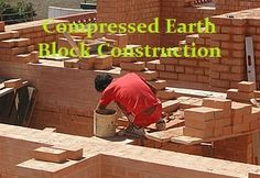 CEB - Compressed Earth Block Construction - Simple, Sustainable, Natural, Cheap