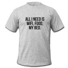 all i need is wifi T-shirt